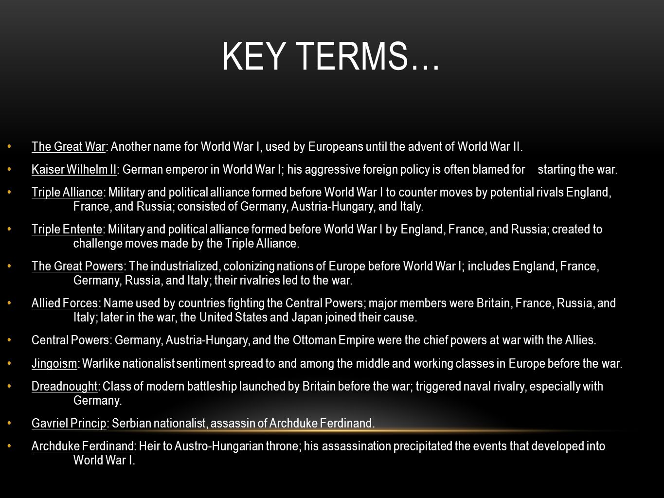 KEY TERMS… The Great War: Another name for World War I, used by Europeans until the advent of World War II.