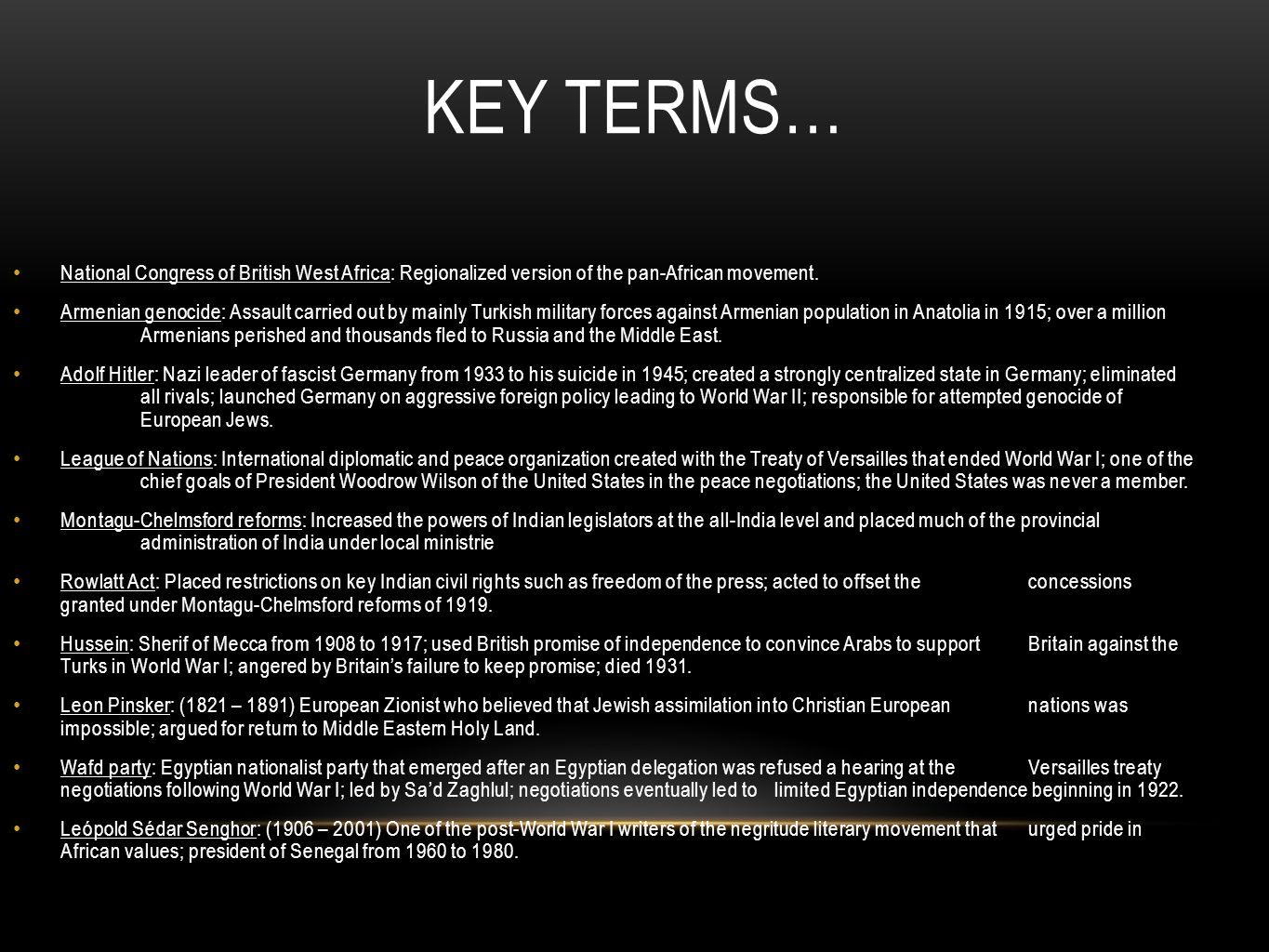 KEY TERMS… National Congress of British West Africa: Regionalized version of the pan-African movement.