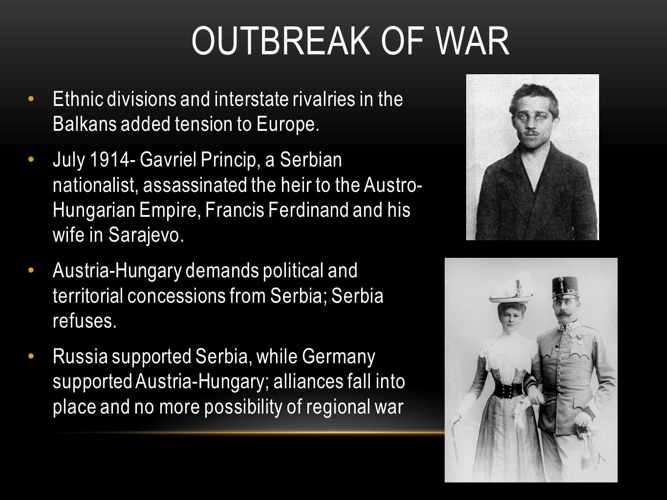 Outbreak of war Ethnic divisions and interstate rivalries in the Balkans added tension to Europe.