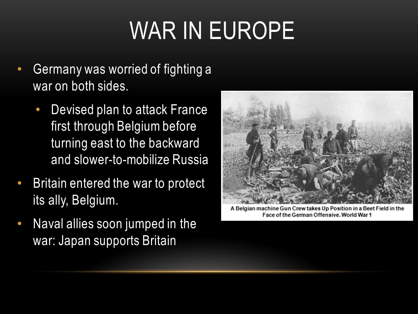 War in Europe Germany was worried of fighting a war on both sides.