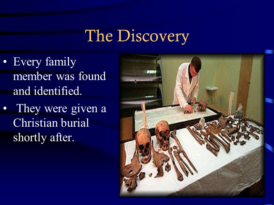 The Discovery Every family member was found and identified.