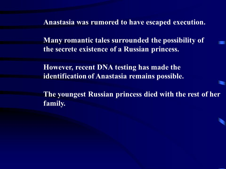 Anastasia was rumored to have escaped execution.
