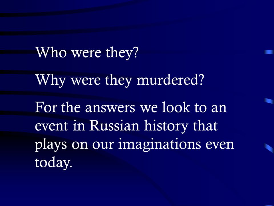 Who were they. Why were they murdered.