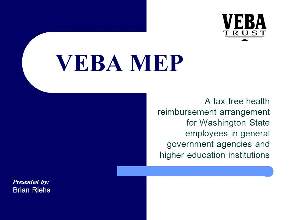 VEBA MEP A tax-free health reimbursement arrangement for Washington State employees in general government agencies and higher education institutions.