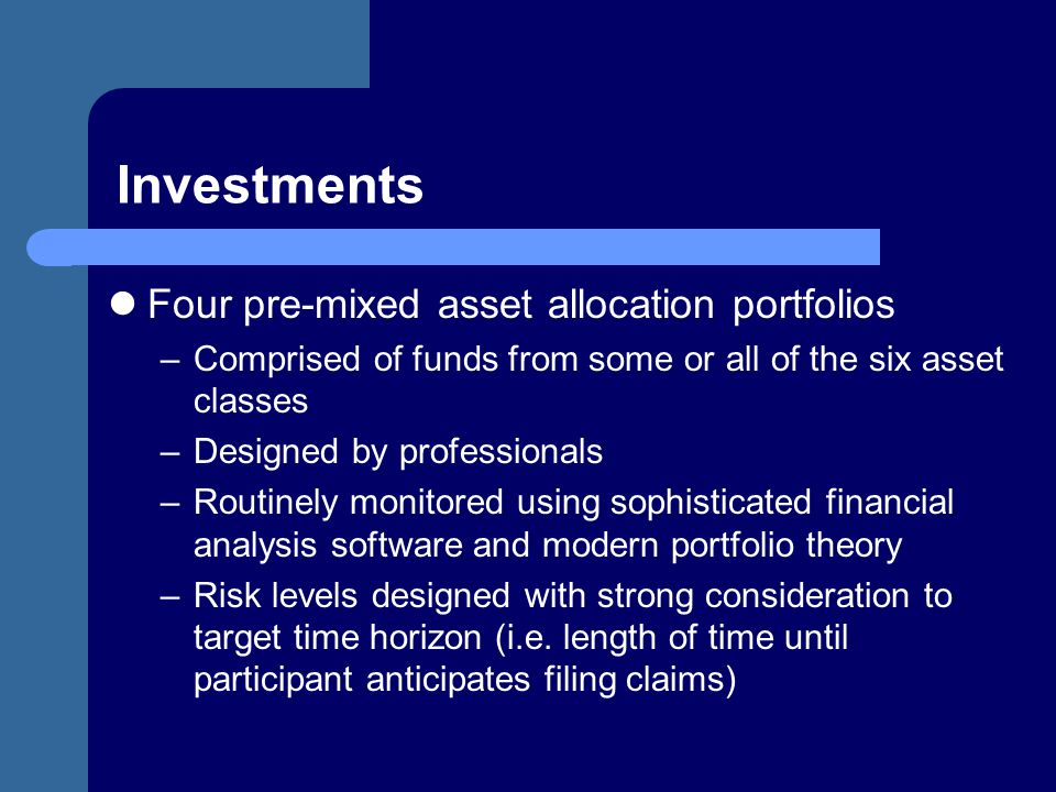 Investments Four pre-mixed asset allocation portfolios