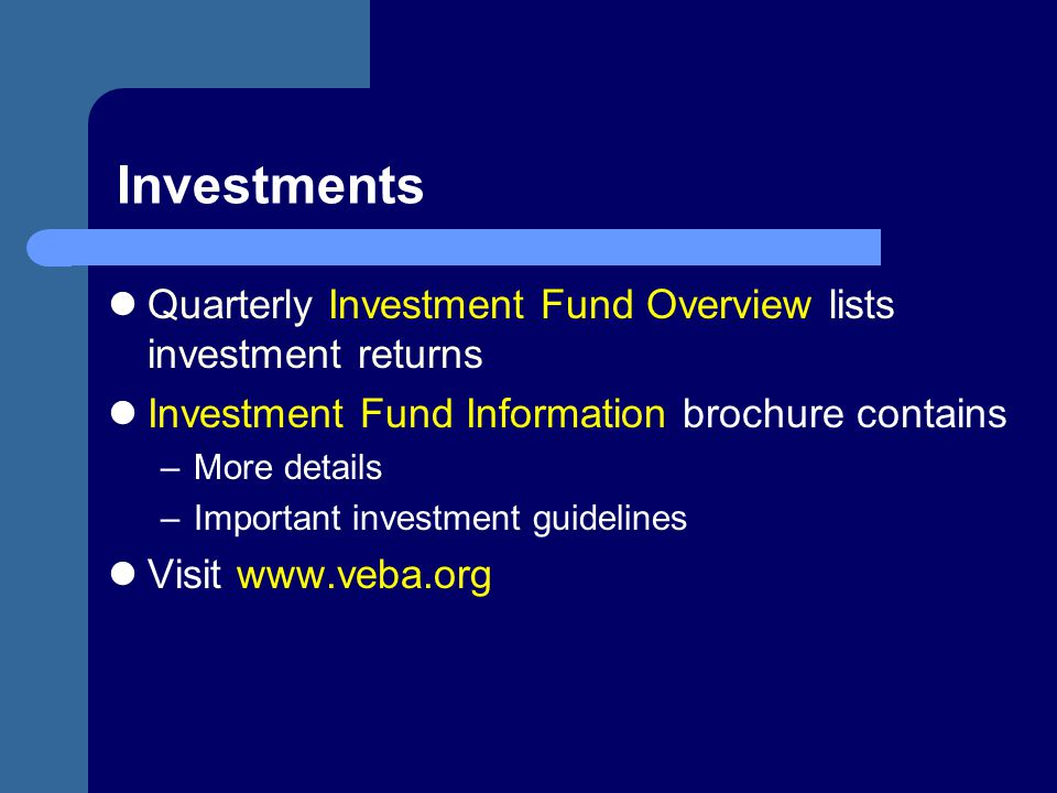 Investments Quarterly Investment Fund Overview lists investment returns. Investment Fund Information brochure contains.