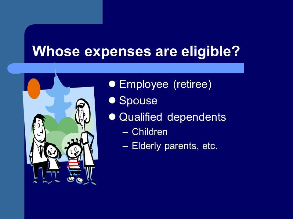Whose expenses are eligible