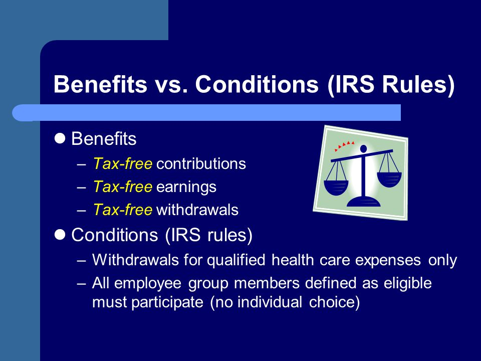 Benefits vs. Conditions (IRS Rules)
