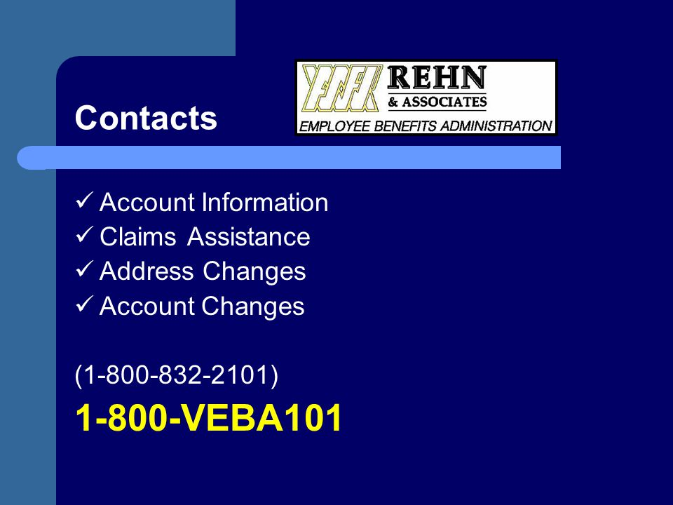 1-800-VEBA101 Contacts Account Information Claims Assistance
