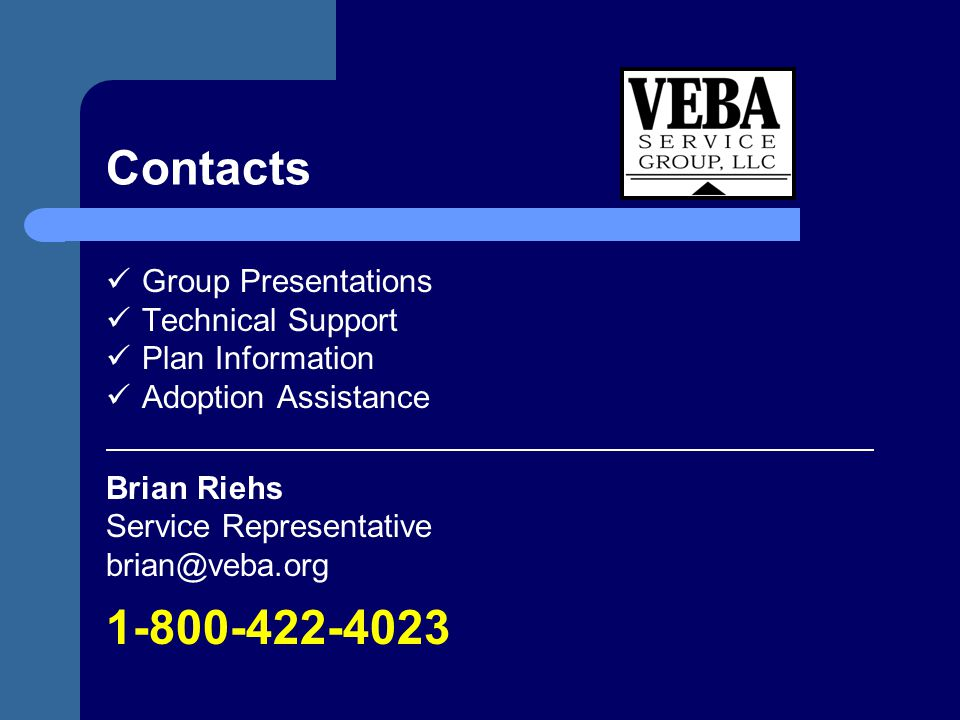Contacts 1-800-422-4023 Group Presentations Technical Support