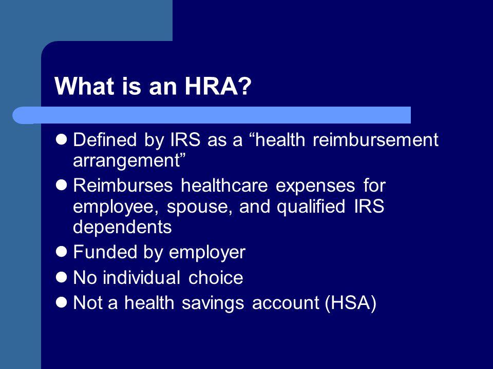 What is an HRA Defined by IRS as a health reimbursement arrangement