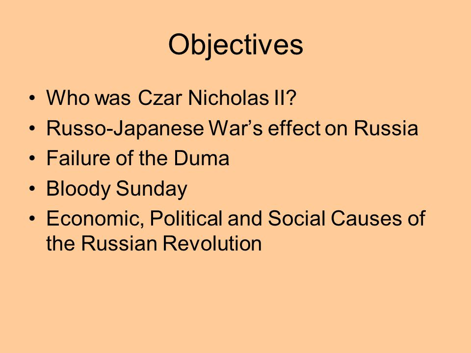 Objectives Who was Czar Nicholas II