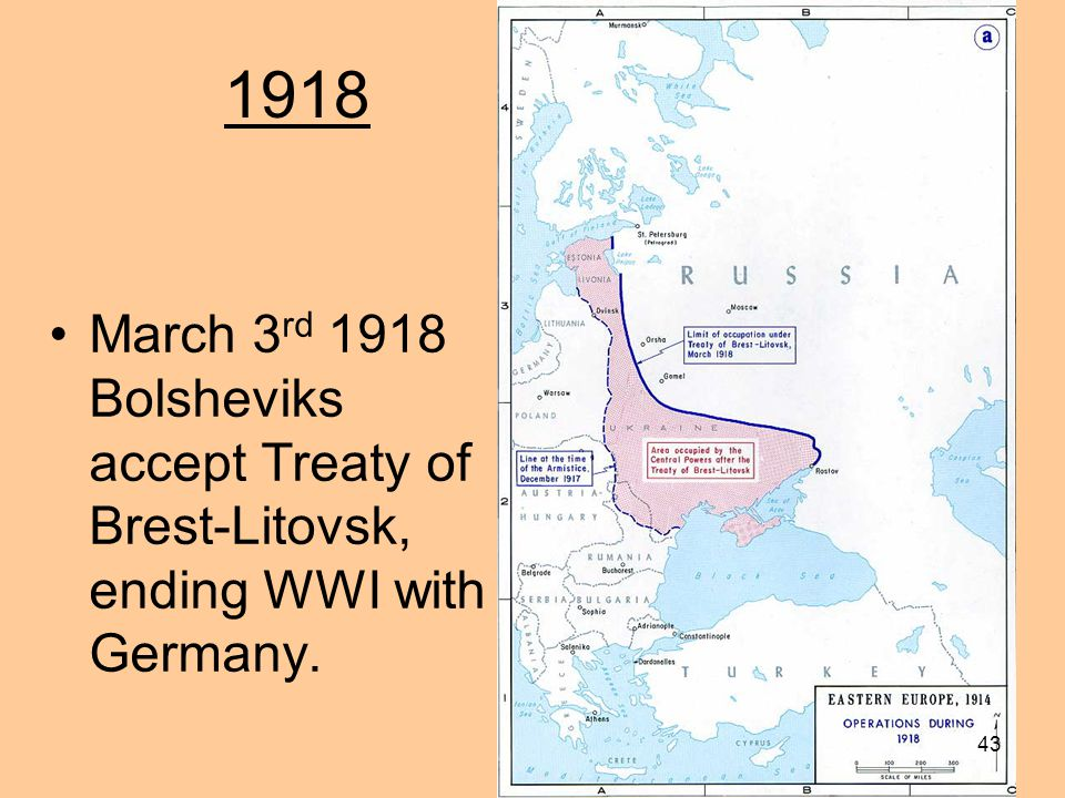 1918 March 3rd 1918 Bolsheviks accept Treaty of Brest‑Litovsk, ending WWI with Germany.