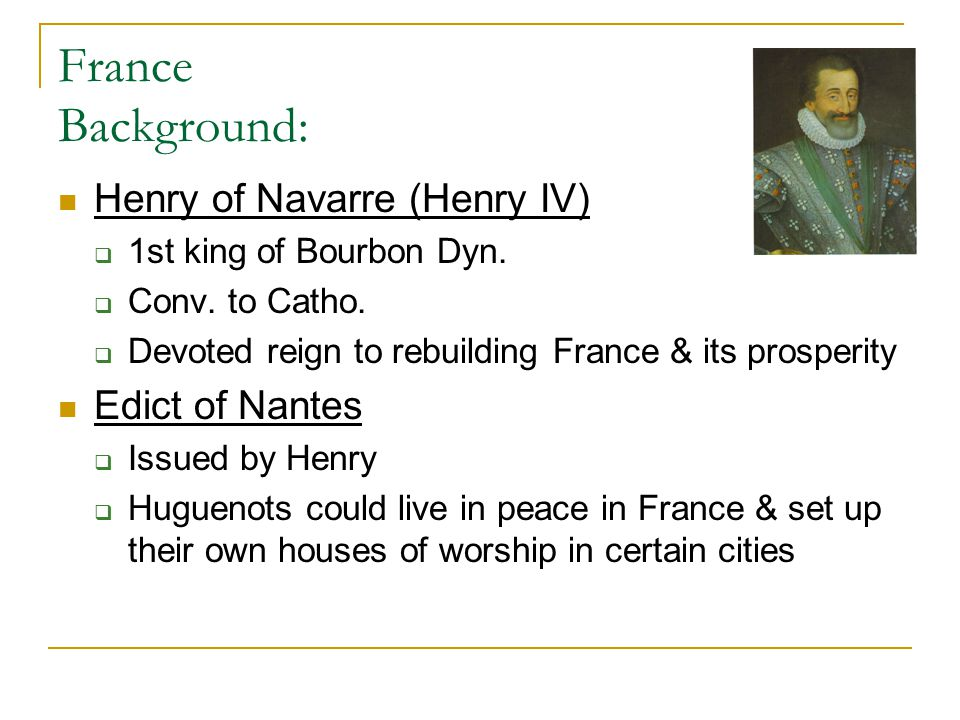 France Background: Henry of Navarre (Henry IV) Edict of Nantes