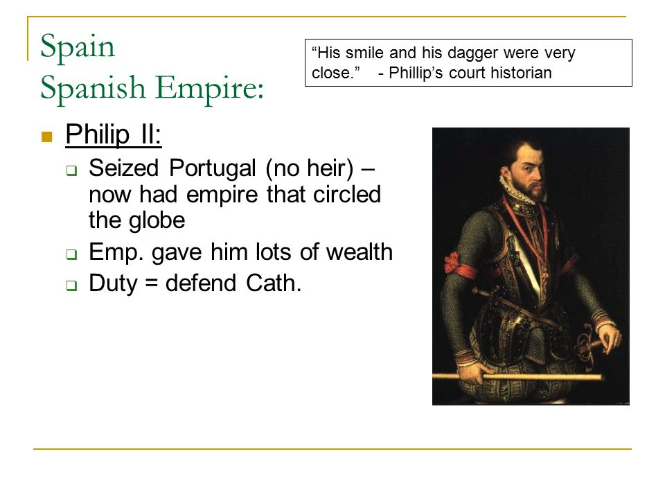 Spain Spanish Empire: Philip II: