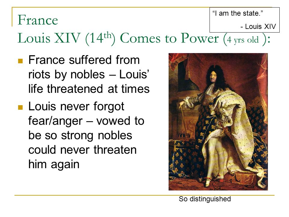France Louis XIV (14th) Comes to Power (4 yrs old ):