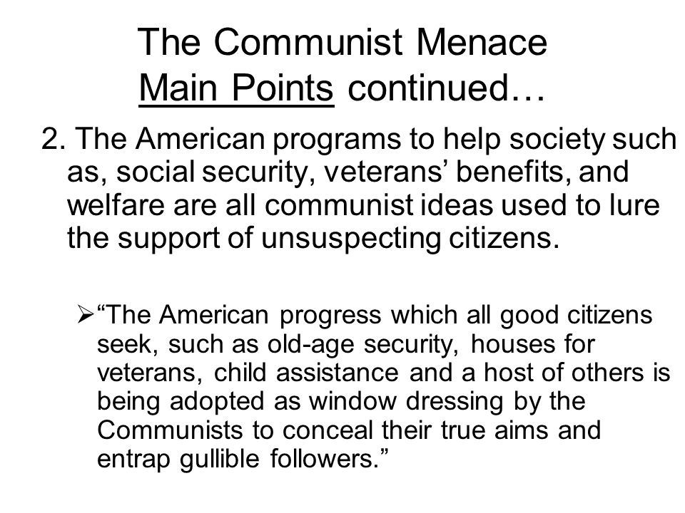 The Communist Menace Main Points continued…