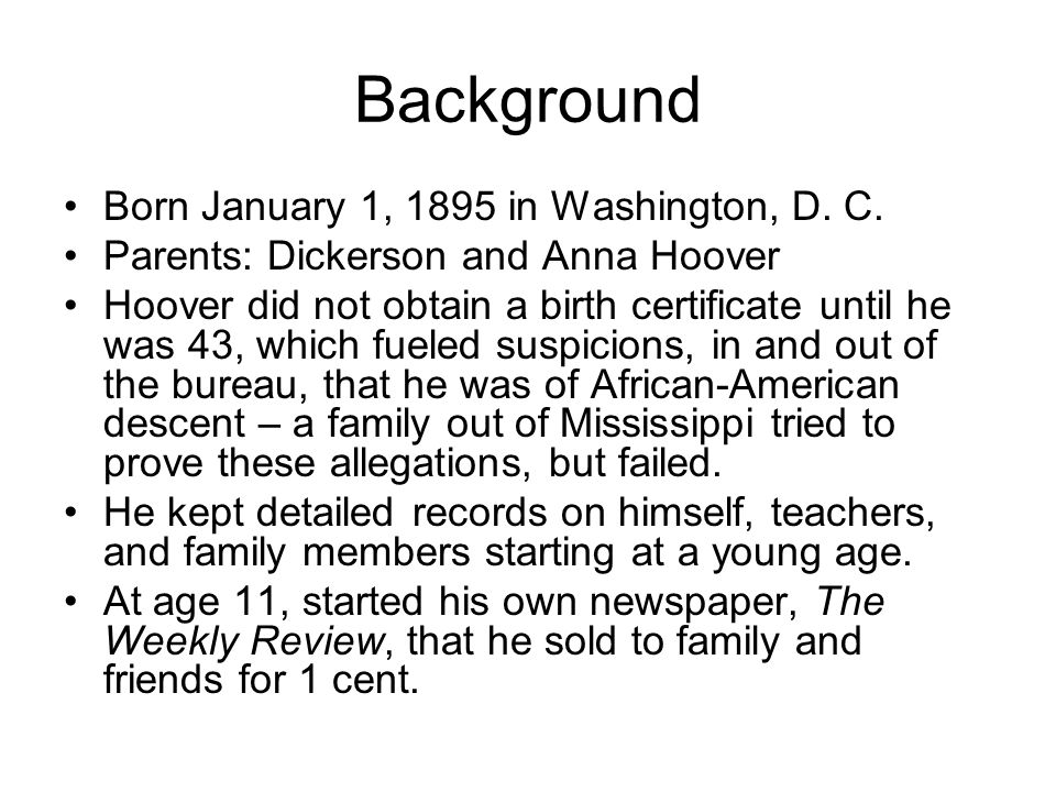Background Born January 1, 1895 in Washington, D. C.
