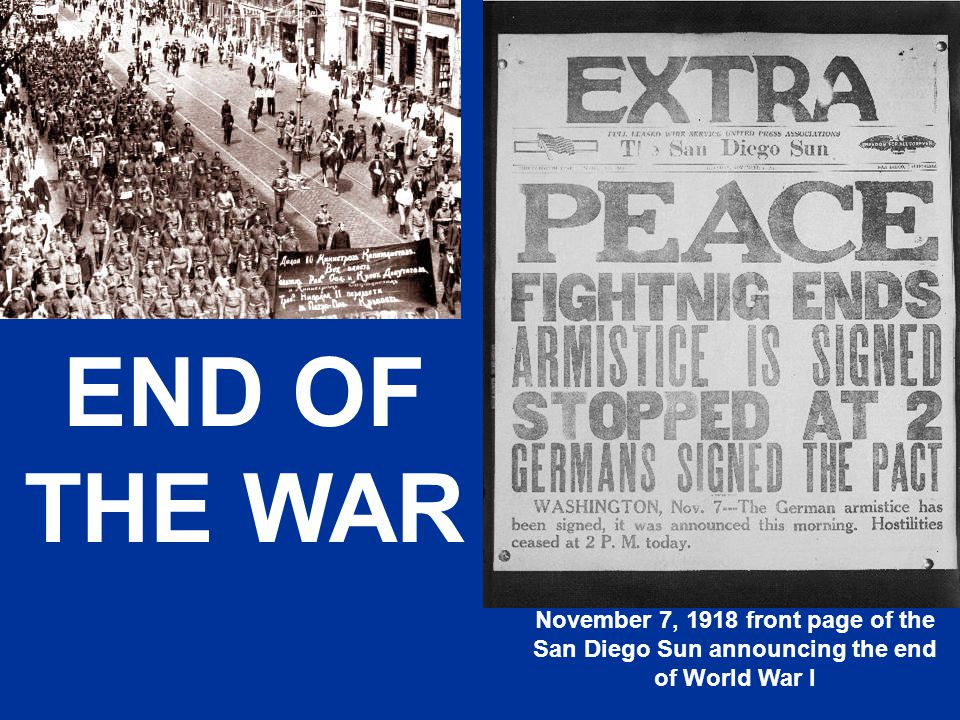 END OF THE WAR November 7, 1918 front page of the San Diego Sun announcing the end of World War I