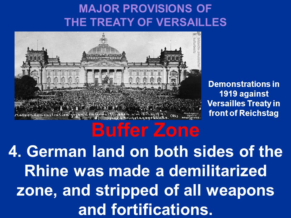 MAJOR PROVISIONS OF THE TREATY OF VERSAILLES. Demonstrations in 1919 against. Versailles Treaty in front of Reichstag.