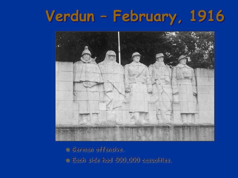 Verdun – February, 1916 German offensive.