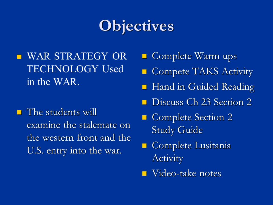 Objectives WAR STRATEGY OR TECHNOLOGY Used in the WAR.