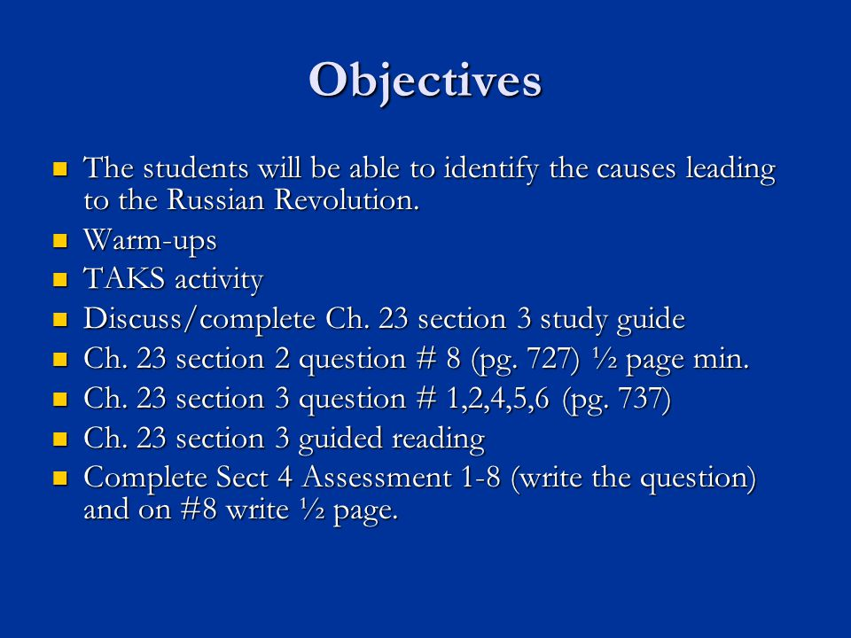 Objectives The students will be able to identify the causes leading to the Russian Revolution. Warm-ups.