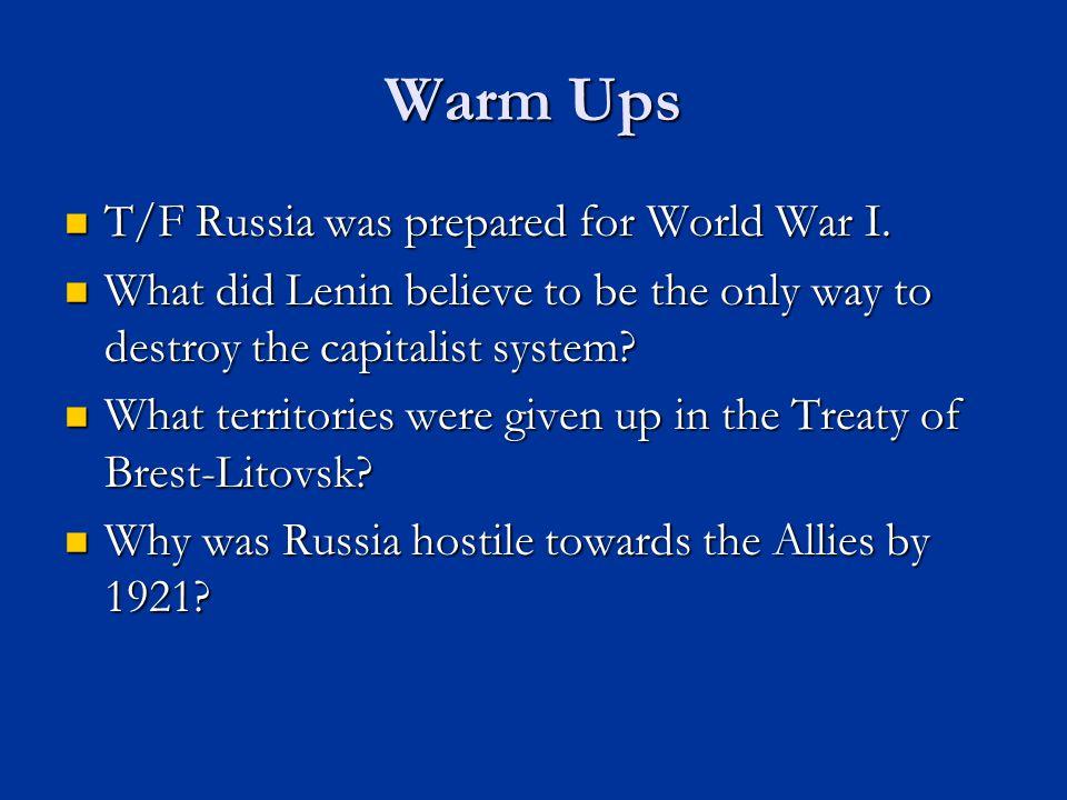 Warm Ups T/F Russia was prepared for World War I.