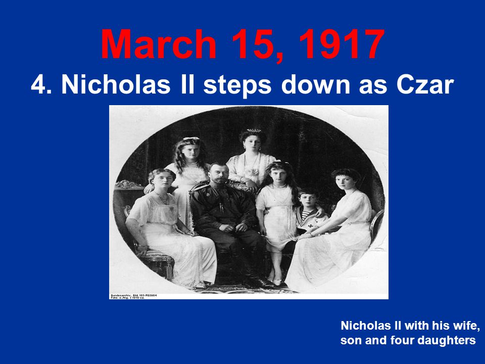 4. Nicholas II steps down as Czar