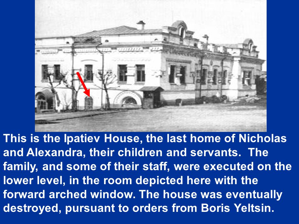 This is the Ipatiev House, the last home of Nicholas and Alexandra, their children and servants. The family, and some of their staff, were executed on the lower level, in the room depicted here with the forward arched window.