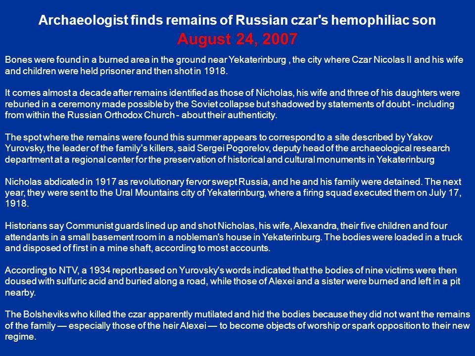 Archaeologist finds remains of Russian czar s hemophiliac son