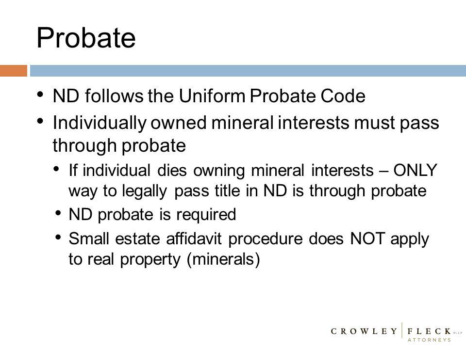 Probate ND follows the Uniform Probate Code
