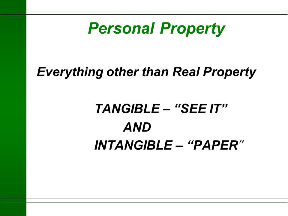 Personal Property Everything other than Real Property