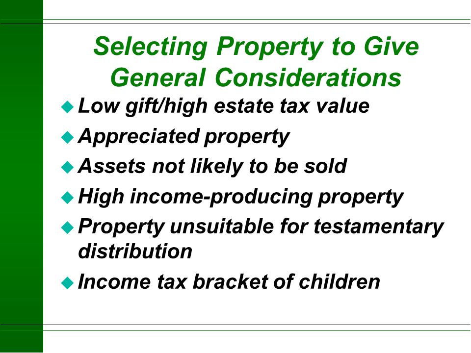 Selecting Property to Give General Considerations