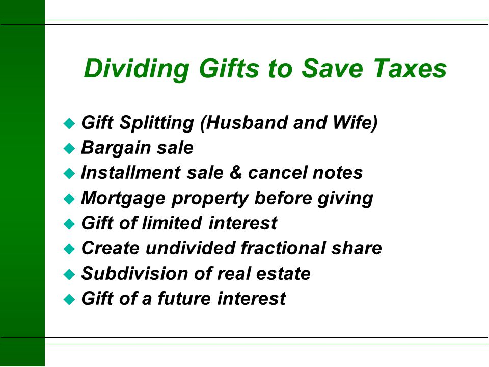 Dividing Gifts to Save Taxes