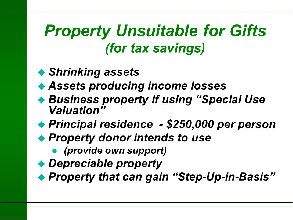 Property Unsuitable for Gifts (for tax savings)