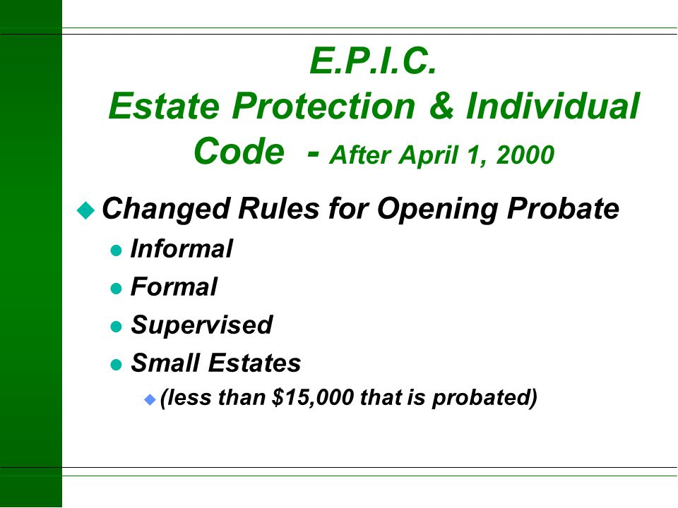 E.P.I.C. Estate Protection & Individual Code - After April 1, 2000