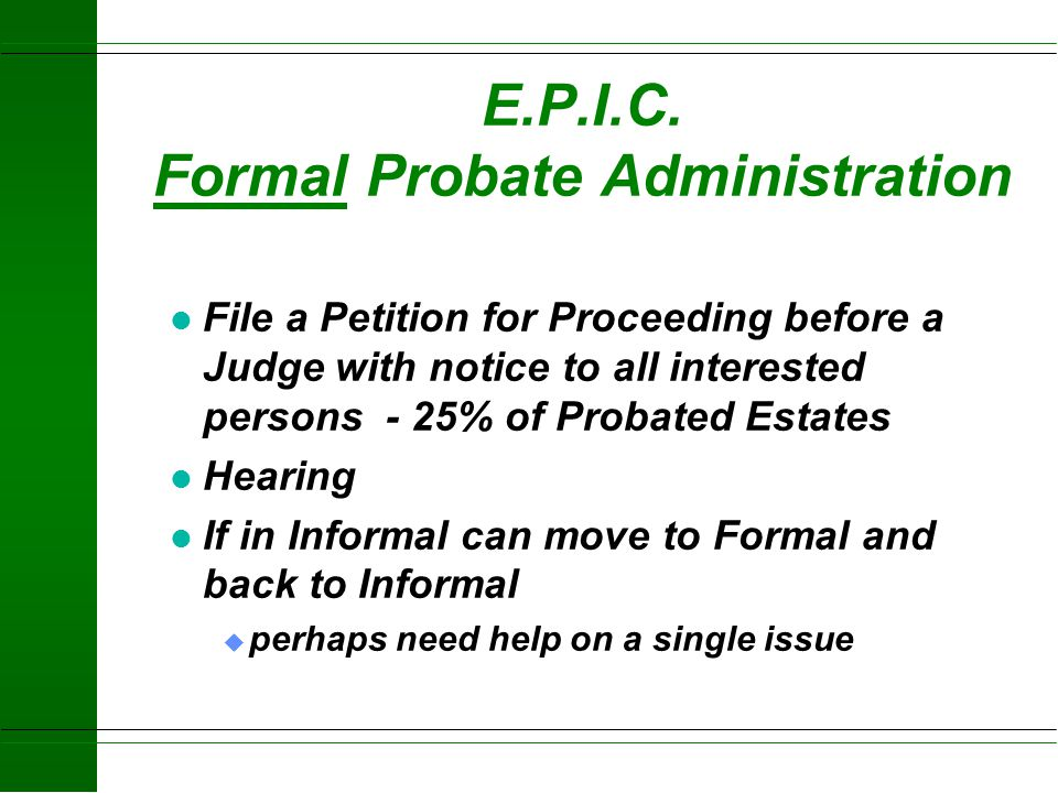 E.P.I.C. Formal Probate Administration