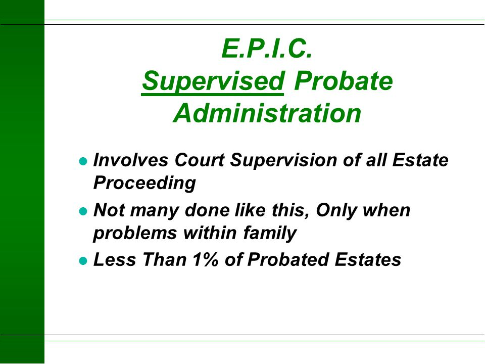 E.P.I.C. Supervised Probate Administration