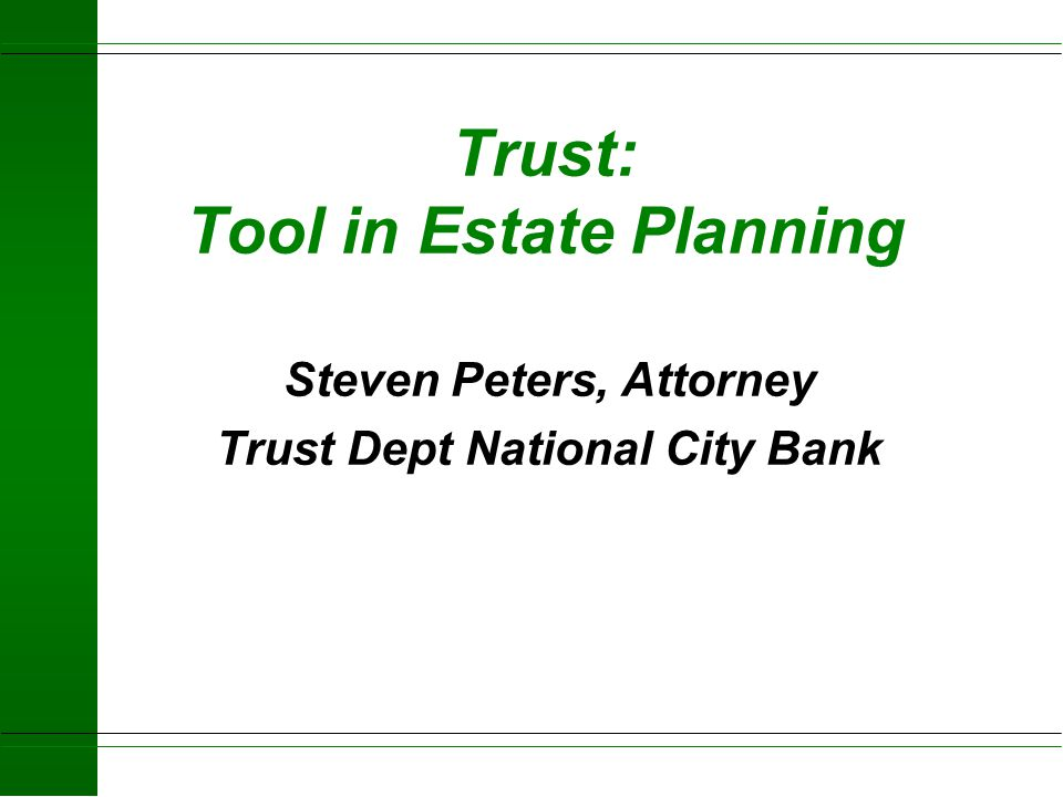 Trust: Tool in Estate Planning
