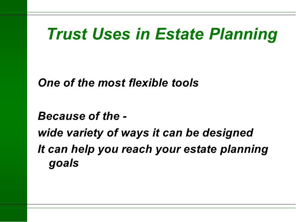 Trust Uses in Estate Planning