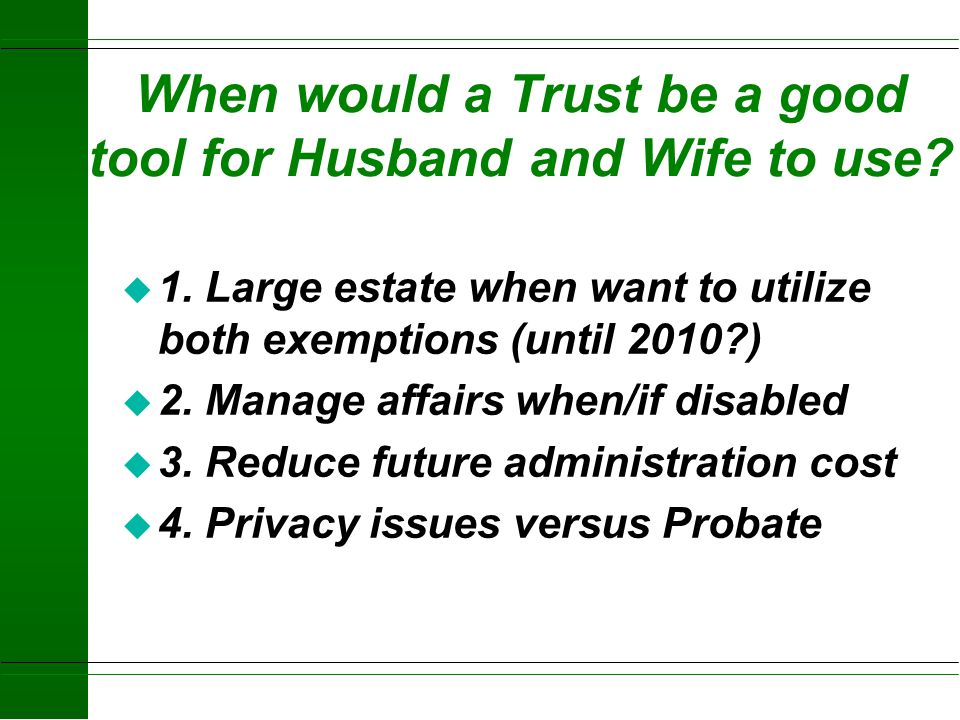 When would a Trust be a good tool for Husband and Wife to use