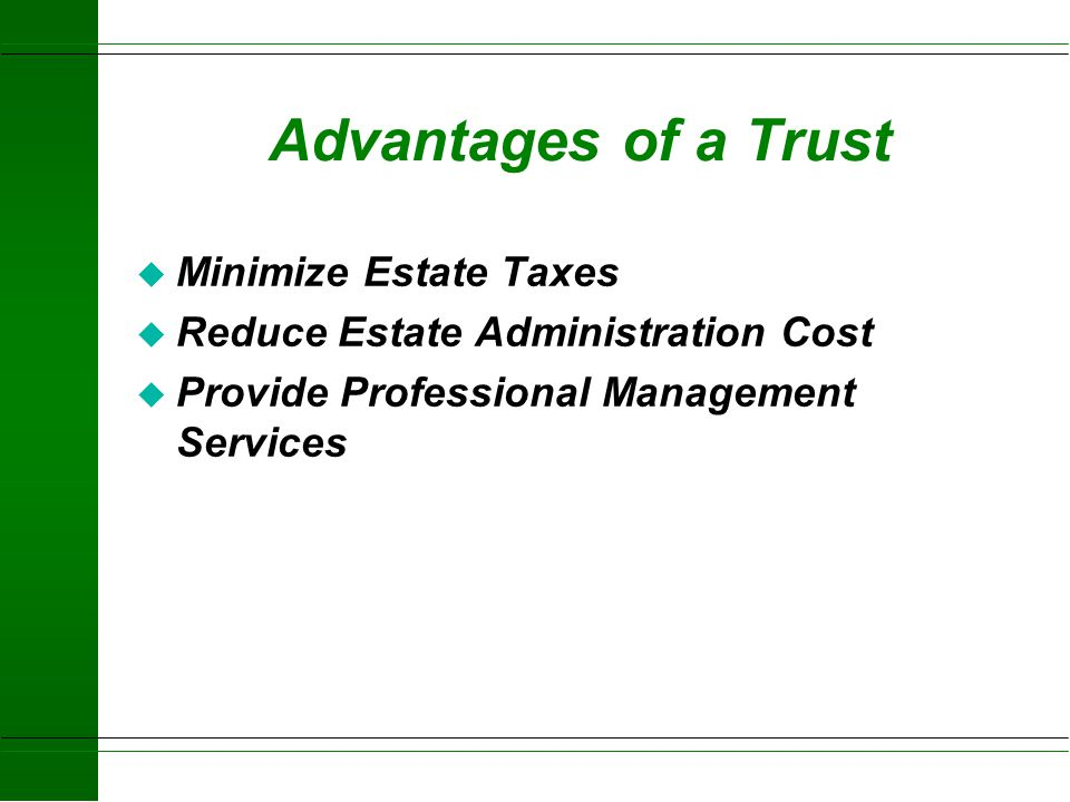 Advantages of a Trust Minimize Estate Taxes
