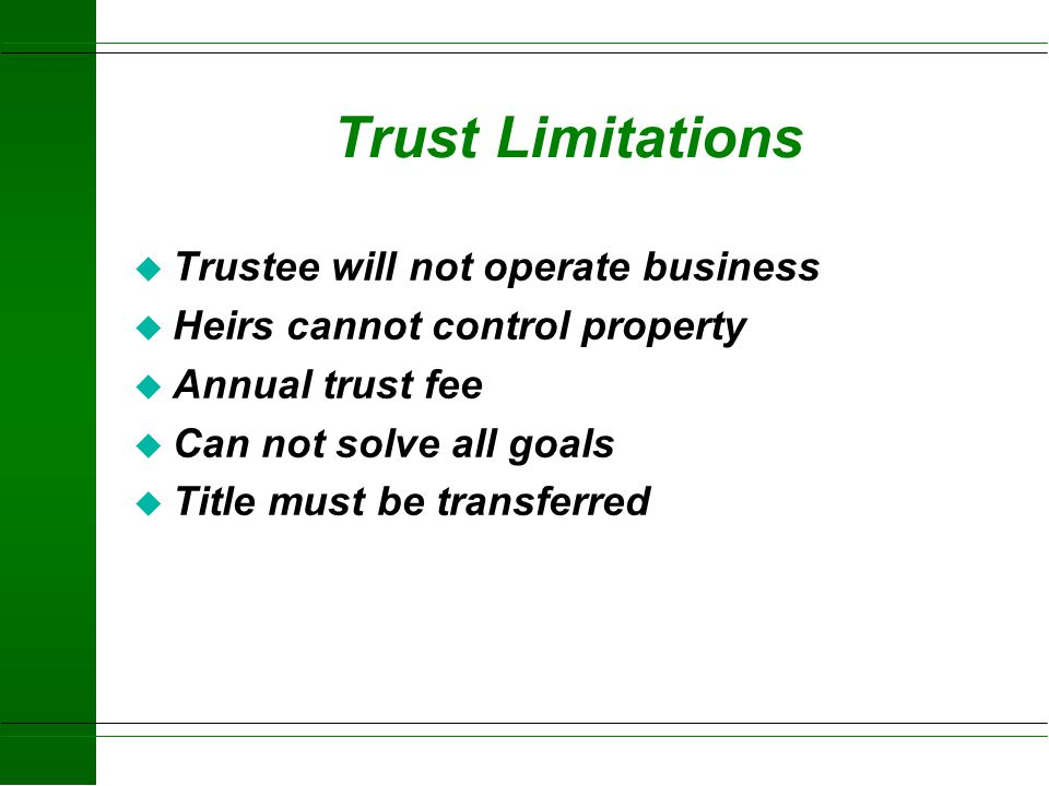 Trust Limitations Trustee will not operate business