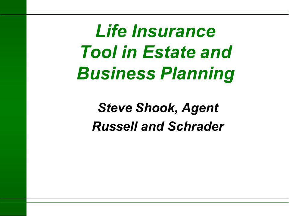 Life Insurance Tool in Estate and Business Planning