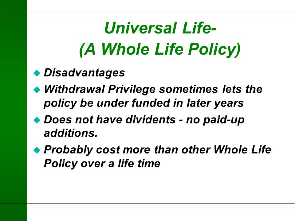 Universal Life- (A Whole Life Policy)