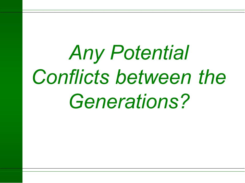 Any Potential Conflicts between the Generations