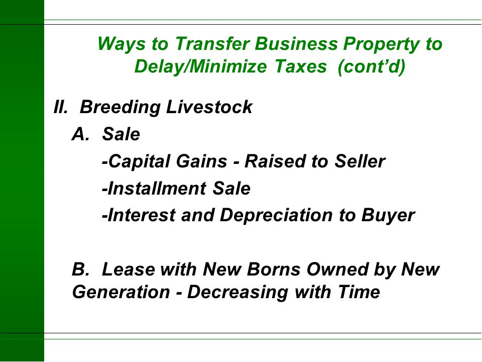 Ways to Transfer Business Property to Delay/Minimize Taxes (cont'd)