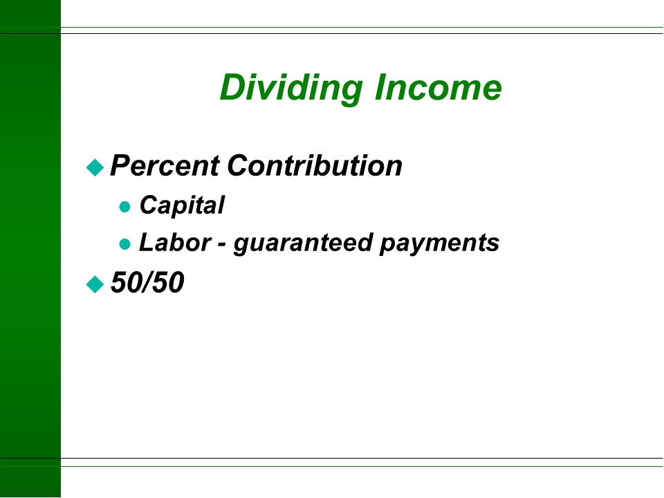 Dividing Income Percent Contribution 50/50 Capital