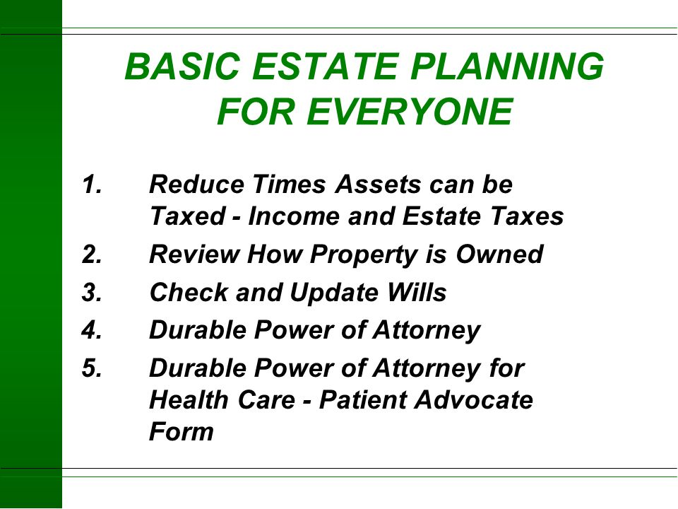 BASIC ESTATE PLANNING FOR EVERYONE